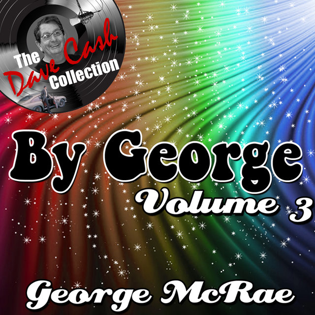 By George Volume 3 - [The Dave Cash Collection]