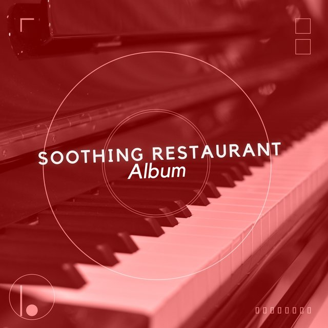 Soothing Restaurant Piano Album