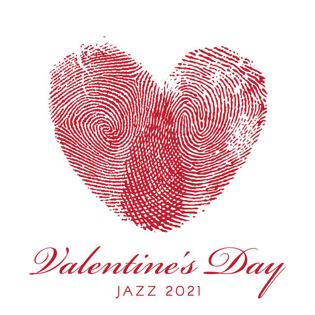 Valentine's Day Jazz 2021: Instrumental Music for Love and Romance