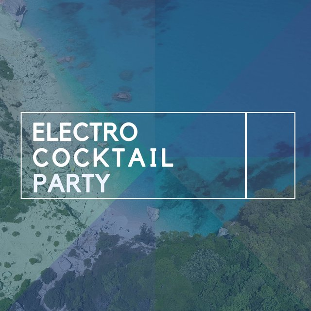 Electro Cocktail Party
