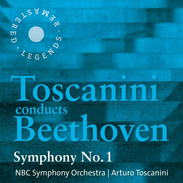 Toscanini conducts Beethoven: Symphony No. 1