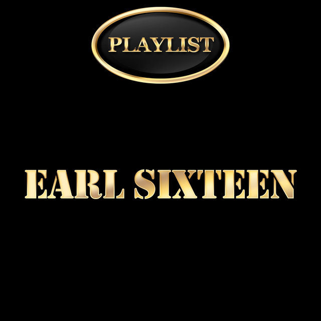 Earl Sixteen Playlist