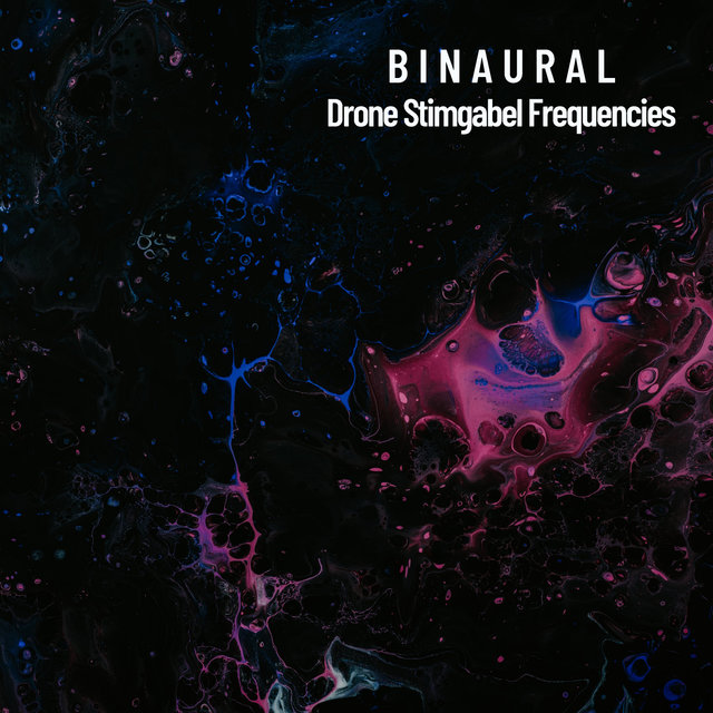 Binaural: Drone Stimgabel Frequencies