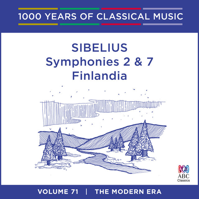 Sibelius: Symphonies Nos. 2 & 7 - Finlandia (1000 Years Of Classical Music, Vol. 71)