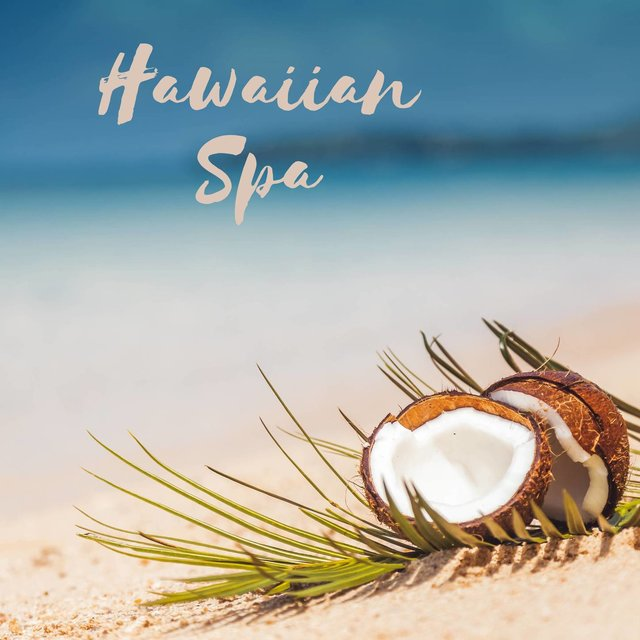 Hawaiian Spa: Relaxation Music with Nature Sounds, Ukulele, and New Age Tracks