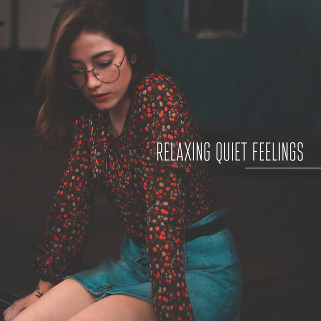 Relaxing Quiet Feelings: New Age Music 2019, Relaxing Music, Calm Down, Music for Serenity