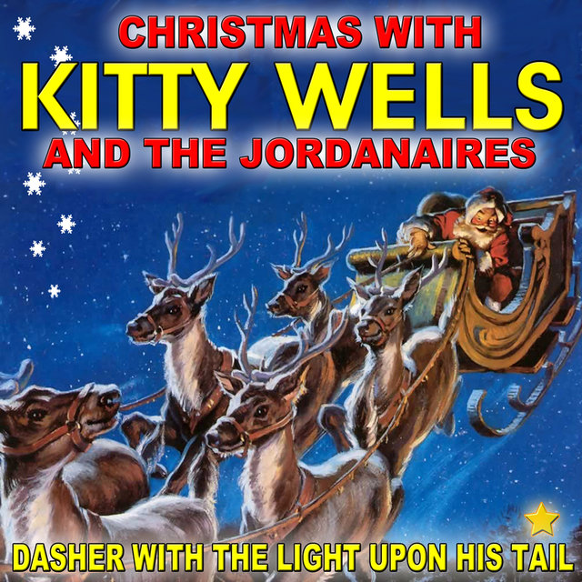 Dasher With the Light Upon His Tail: Christmas With Kitty Wells