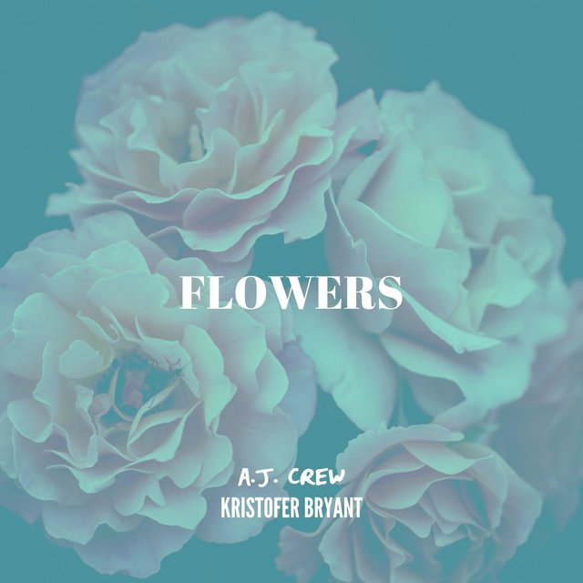 Flowers (feat. Kristofer Bryant)