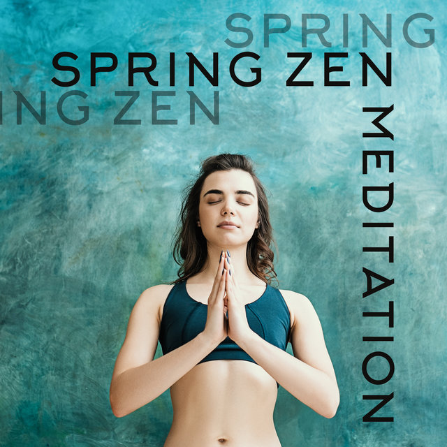 Spring Zen Meditation - Practice Yoga and Meditate among the Relaxing Sounds of Nature