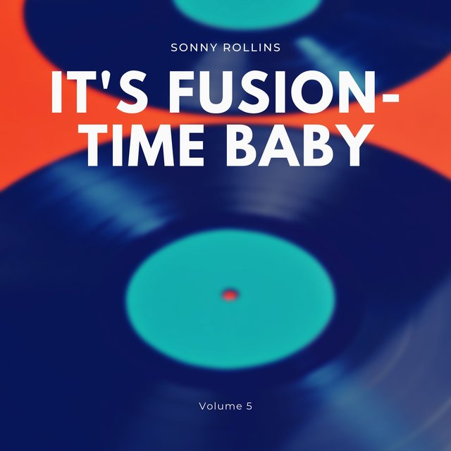 It's Fusion-Time Baby, Vol. 5