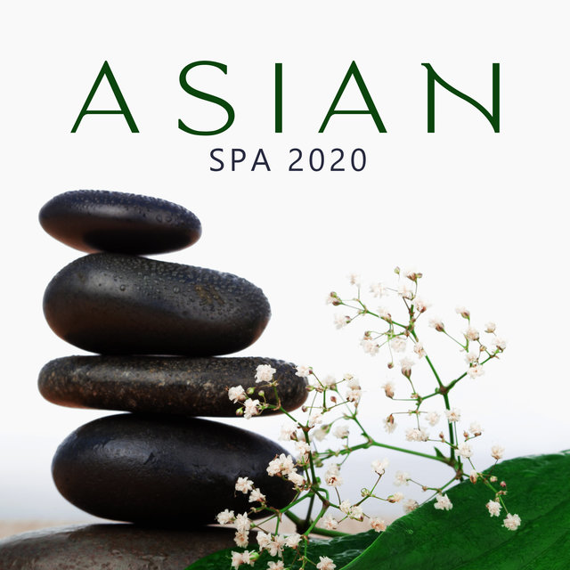 Asian Spa 2020 – Massage, Wellness, Beauty, Relaxation, Healing, Stress Relief