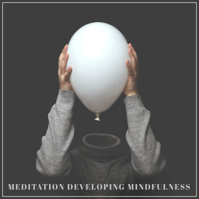 Meditation Developing Mindfulness: Improve Awarness, Mindful Exercise, Focus On Now, Spiritual Experience