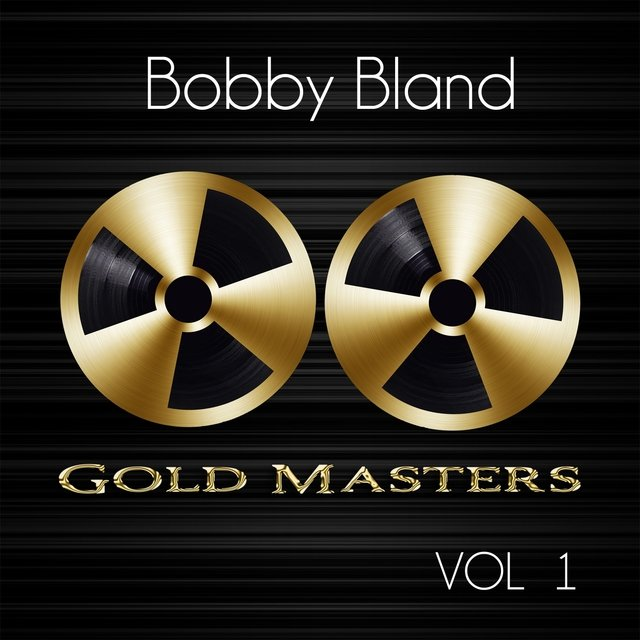 Gold Masters: Bobby Bland, Vol. 1