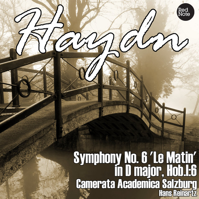Haydn: Symphony No. 6 'Le Matin' in D major, Hob.I:6