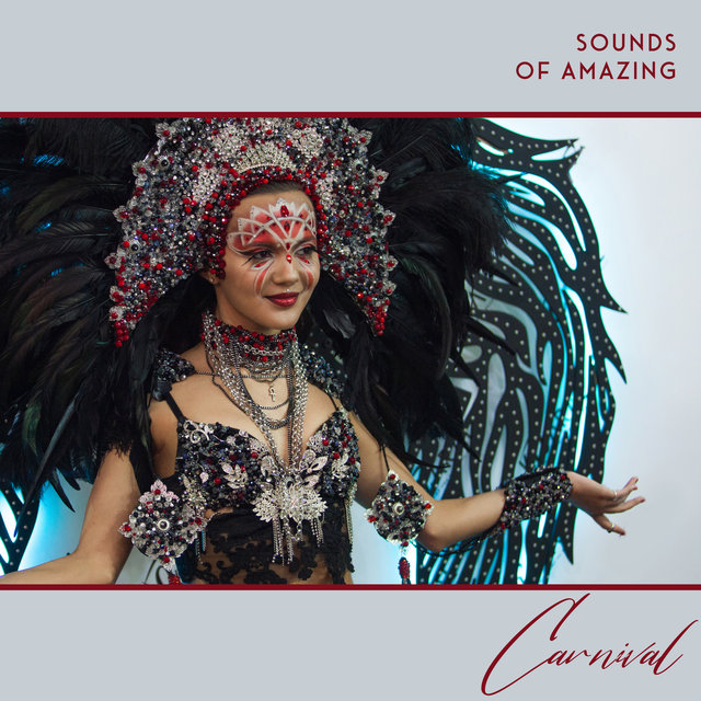 Sounds of Amazing Carnival - Chillout Lounge, Carnival Chillout 2021, Dance Music