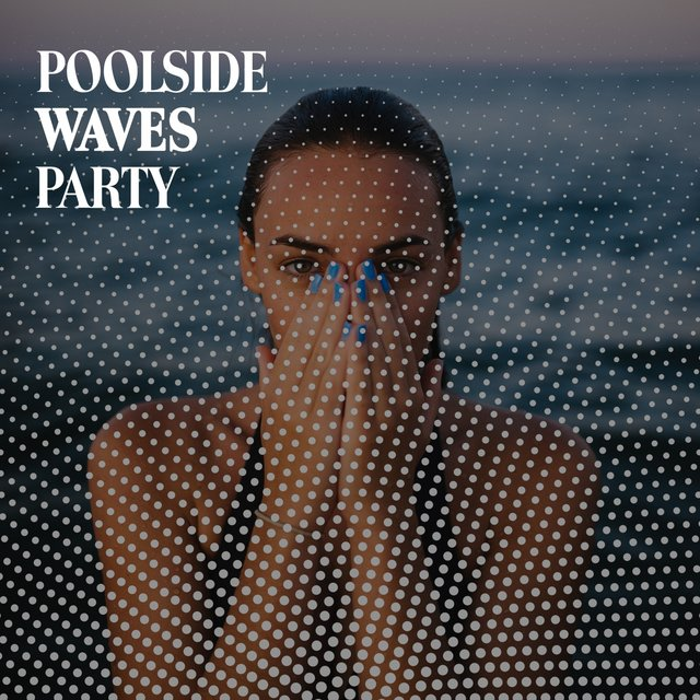 Poolside Waves Party
