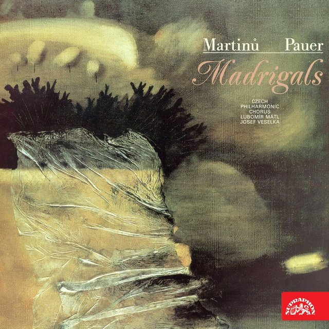 Pauer and Martinů: Madrigals