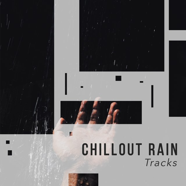 Stress Relieving Chillout Rain & Nature Tracks