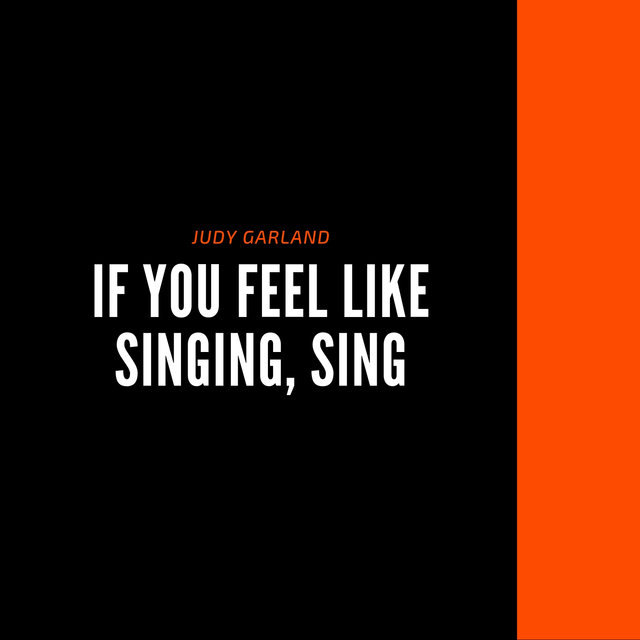 If You Feel Like Singing, Sing