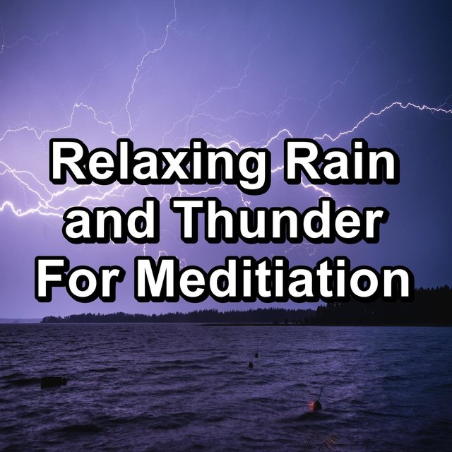 Relaxing Rain and Thunder For Meditiation