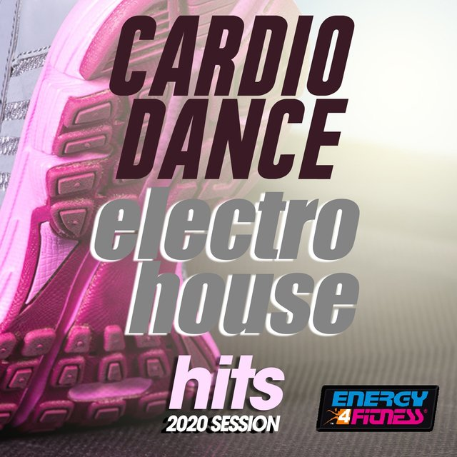 Cardio Dance Electro House Hits 2020 Session