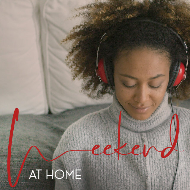 Weekend At Home: Collection of Chill Music to Relax in the Comfort of Your Home