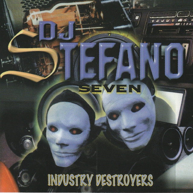 DJ Stefano 7 INDUSTRY Destroyers