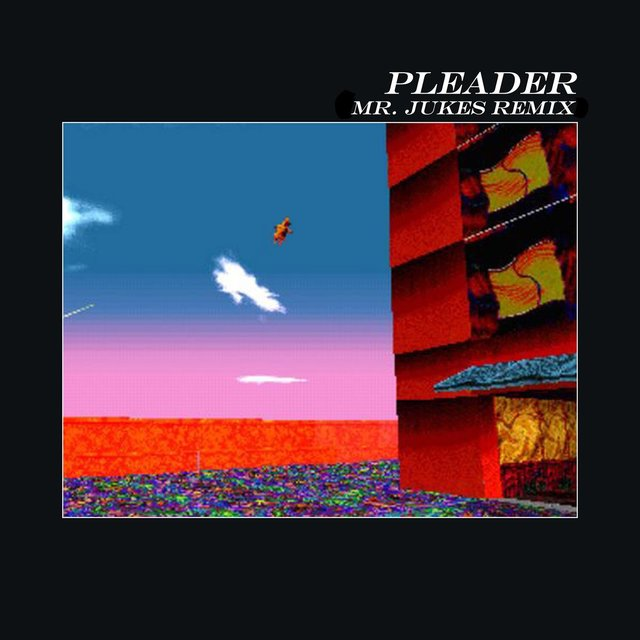 Pleader (feat. The Age of L.U.N.A) [Mr. Jukes Remix]