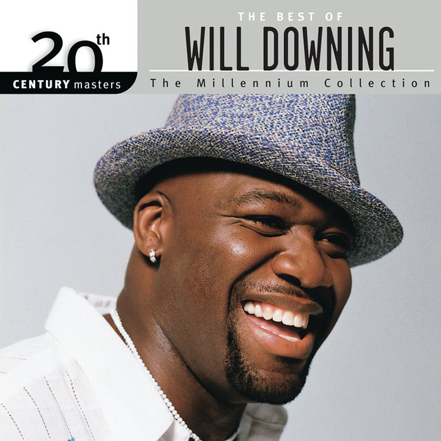 The Best Of Will Downing: The Millennium Collection - 20th Century Masters