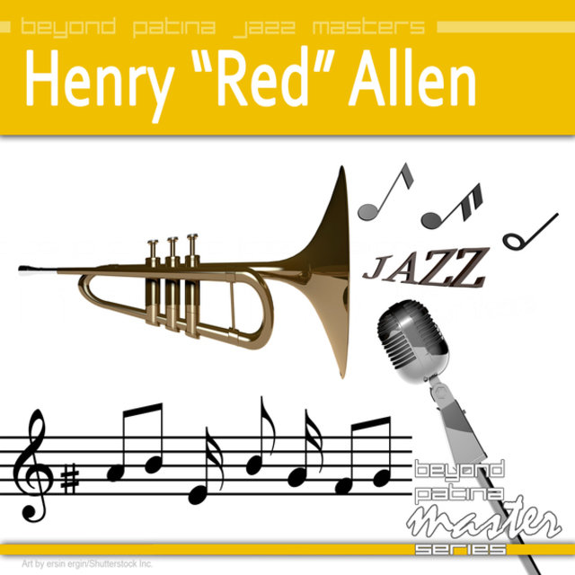 "Beyond Patina Jazz Masters: Henry ""Red"" Allen"