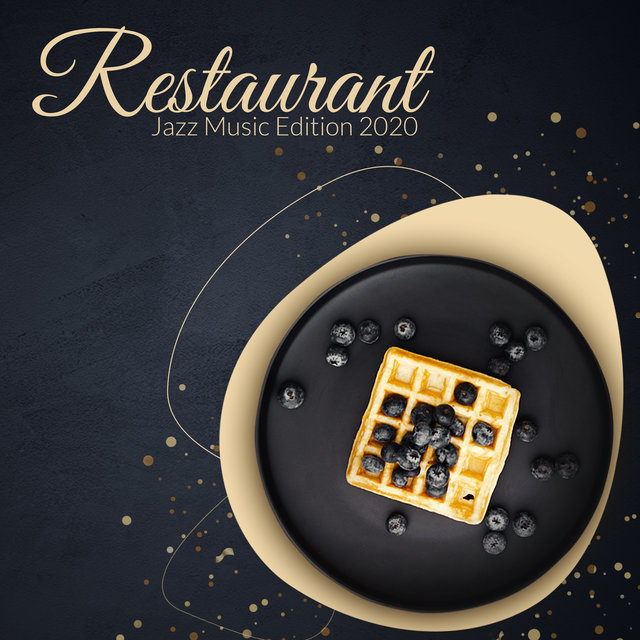 Restaurant Jazz Music Edition 2020 – Relaxing Jazz, Smooth Jazz, Lounge Music, Cafe Music, Dinner Songs, Ambient Jazz, Good Mood