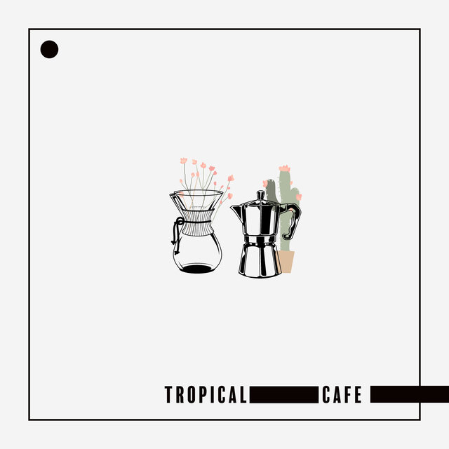 Tropical Cafe - Summer Music 2020, Lounge, Beach Chillout, Beach Coffee Chillout, Pure Mind, Ibiza Lounge, Music Zone
