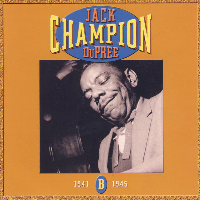 Champion Jack Dupree: CD B- 1941-1945
