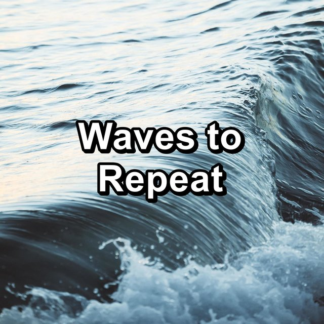 Waves to Repeat