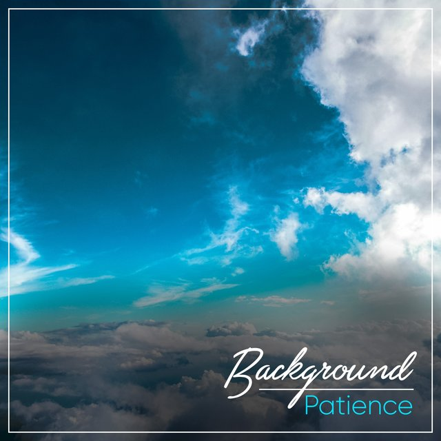 # Background Patience