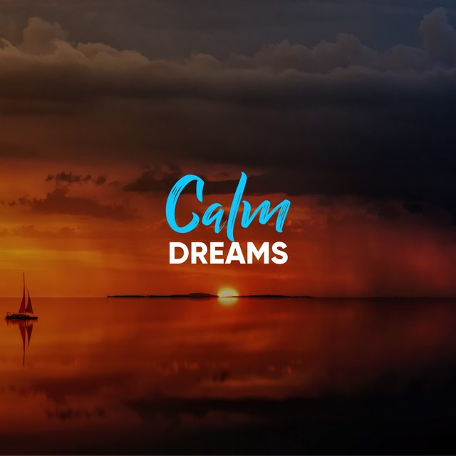 # Calm Dreams