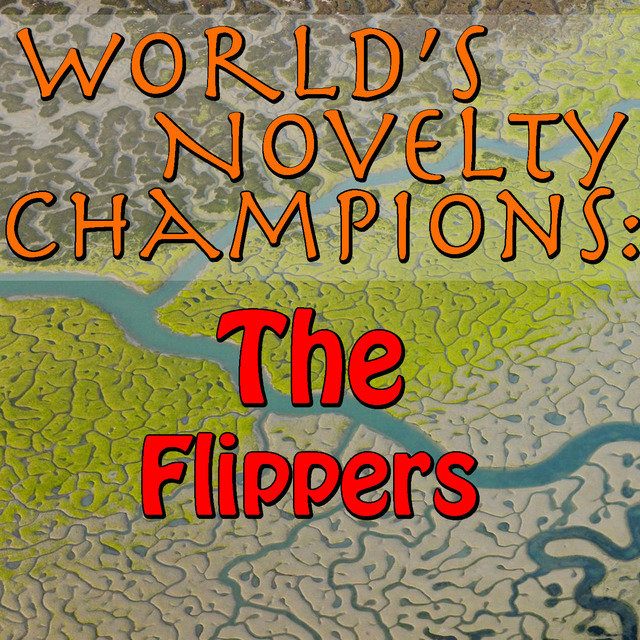 World's Novelty Champions: The Flippers