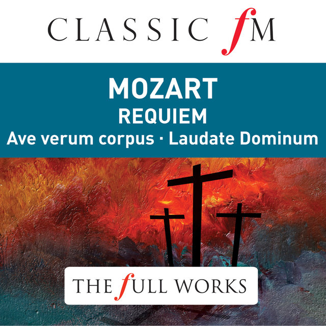 Mozart: Requiem (Classic FM: The Full Works)
