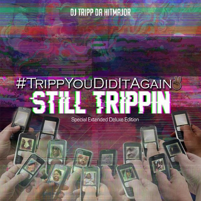 #TrippYouDidItAgain 2: Still Trippin (Special Extended Deluxe Edition)