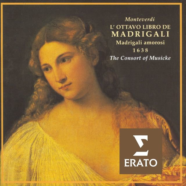 Claudio Monteverdi: The Eighth Book of Madrigals - Madrigals of Love