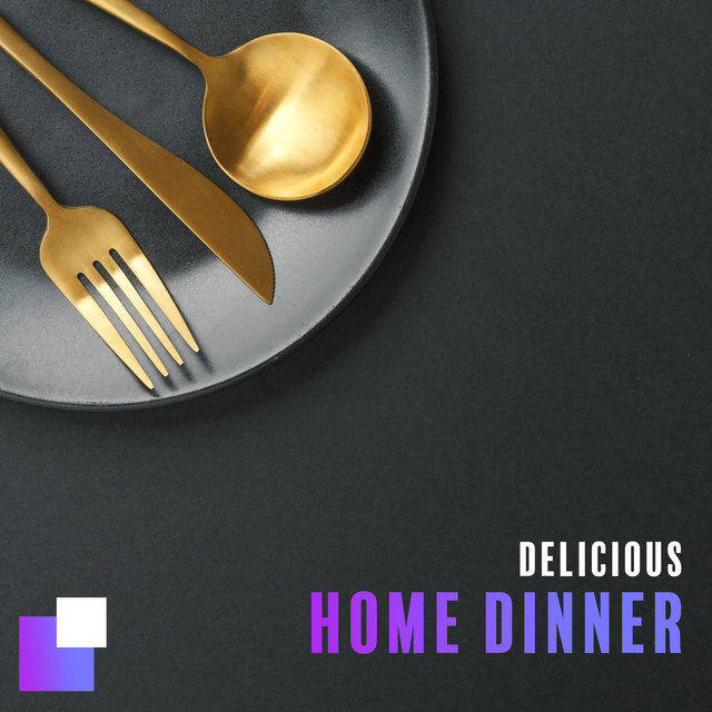 Delicious Home Dinner - Soft Jazz Music for Cooking, Dinner and Relaxing