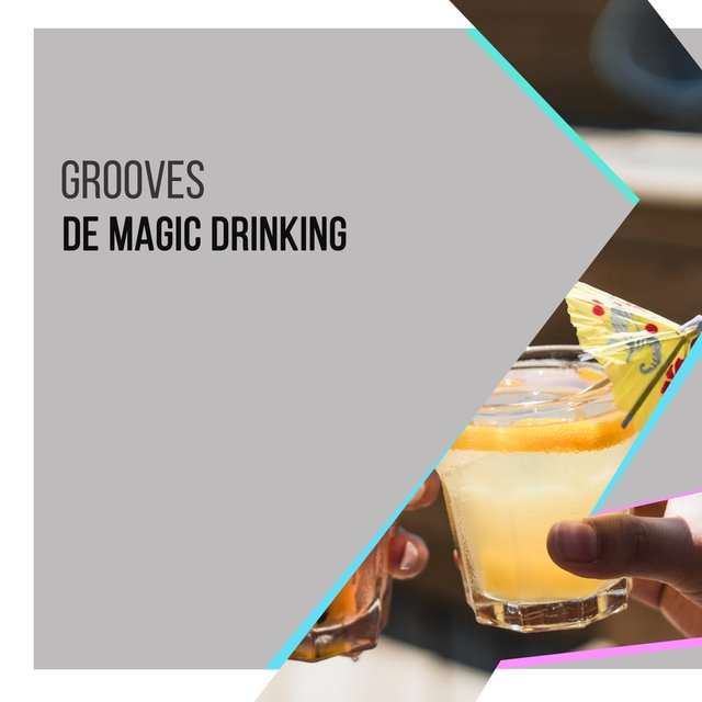 Grooves de Magic Drinking