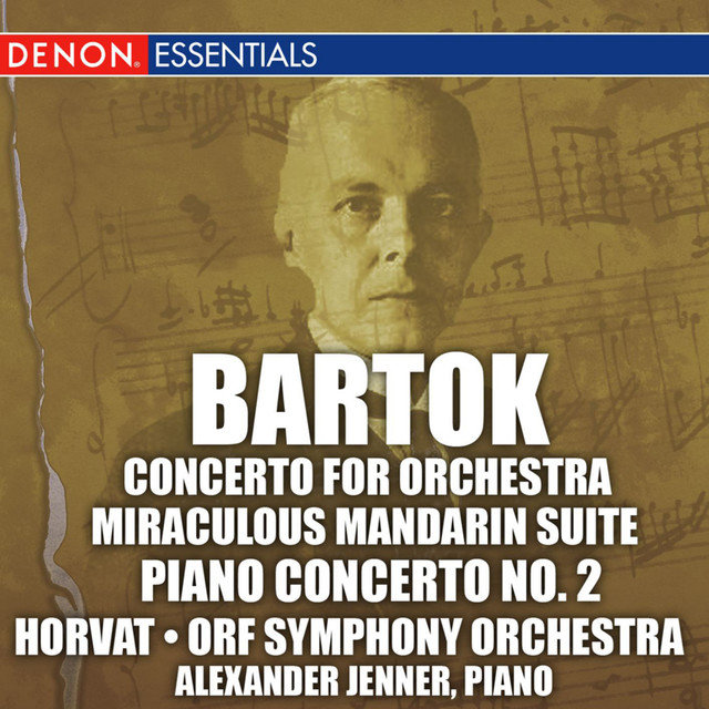 Bartok: Concerto for Orchestra, Miraculous Mandarin Suite, & 2nd Piano Concerto