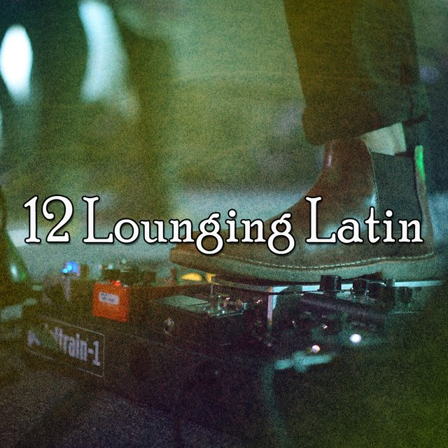 12 Lounging Latin
