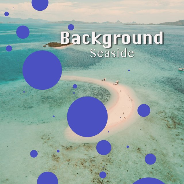 # 1 Album: Background Seaside