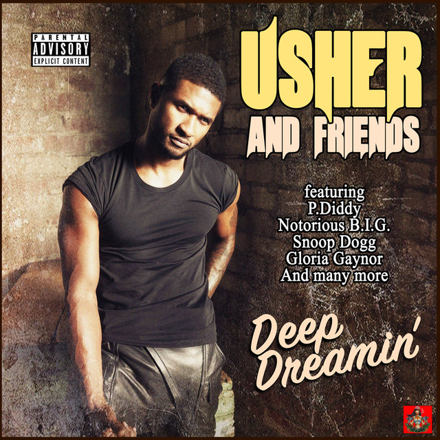 Usher and Friends - Deep Dreamin'