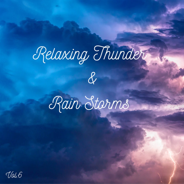 Relaxing Thunder and Rain Storms Vol.6