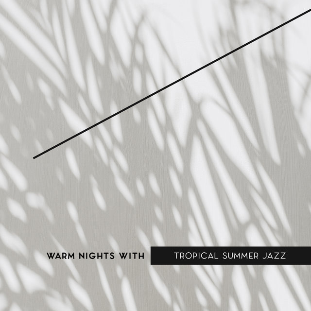 Warm Nights with Tropical Summer Jazz