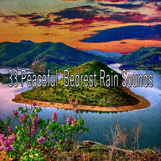 33 Peaceful Bedrest Rain Sounds