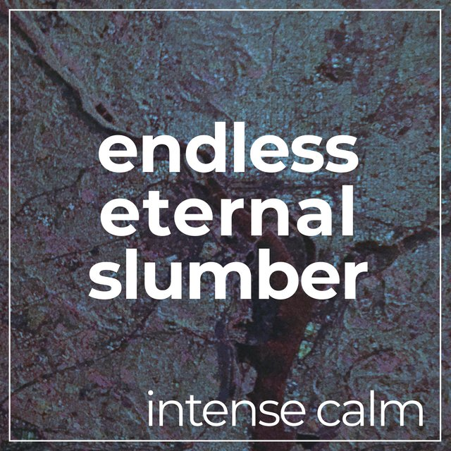 Endless Eternal Slumber